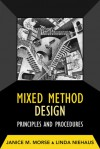Mixed Method Design: Principles and Procedures - Janice M. Morse, Linda Niehaus