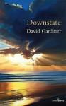 Downstate - David Gardiner
