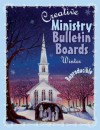 Creative Ministry Bulletin Boards: Winter - Cindy Schooler