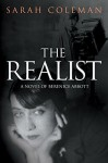 The Realist: A Novel of Berenice Abbott - Sarah Coleman