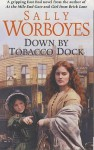 Down By Tobacco Dock - Sally Worboyes