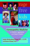 Rage-Free Kids: Homeopathic Medicine for Defiant, Aggressive and Violent Children - Judyth Reichenberg-Ullman, Robert Ullman
