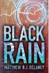 Black Rain - Matthew B.J. Delaney