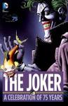 The Joker: A Celebration of 75 Years - Bill Finger, Bob Kane, Jerry Robinson