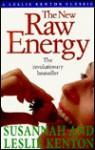 The New Raw Energy: The Revolutionary Bestseller - Susannah Kenton, Leslie Kenton