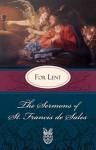 Sermons of St. Francis de Sales For Lent: For Lent - St. Francis de Sales