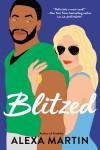 Blitzed - Alexa Martin