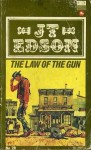 The Law Of The Gun - J.T. Edson