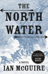 The North Water - Ian McGuire, John Keating