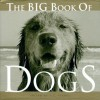 The Big Book of Dogs (Big Book of . . . (Welcome Books)) - J.C. Suares