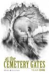 At The Cemetery Gates: Year One - Joseph Sullivan, John Brhel, Chad Wehrle