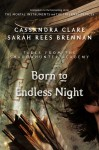 Born to Endless Night - Sarah Rees Brennan, Cassandra Clare