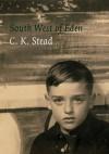 South-West of Eden: A Memoir, 1932-1956 - C.K. Stead