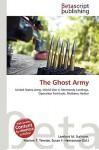 The Ghost Army - Lambert M. Surhone, VDM Publishing, Susan F. Marseken