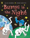 Bumps in the Night - Allan Ahlberg, André Amstutz