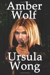 Amber Wolf - Ursula Wong
