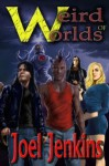 Weird Worlds of Joel Jenkins - Joel Jenkins, M.D. Jackson