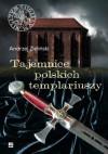 Tajemnice polskich templariuszy - Andrzej Zieliński