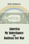 America My Inheritance and Battleax for War - John Schnarrs