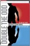 Double The Odd: In Odd We Trust & Odd Is On Our Side - Fred Van Lente, Queenie Chan, Dean Koontz