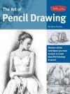 The Art of Pencil Drawing: Discover All the Techniques You Need to Know to Create Beautiful Drawings in Pencil - Gene Franks