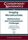 Imaging Microstructures: Mathematical and Computational Challenges: Proceedings of a Research Conference, June 18-20, 2008, Institut Henri Poin - Habib Ammari, Hyeonbae Kang