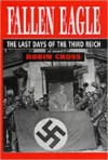 Fallen Eagle: The Last Days of the Third Reich - Robin Cross
