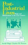 Post Industrial Lives: Roles and Relationships in the 21st Century - Jerald Hage, Charles Powers