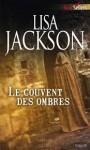 Le couvent des ombres - Lisa Jackson