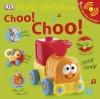 Choo! Choo! - Dawn Sirett, Rachael Parfitt