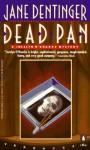 Dead Pan: A Jocelyn O'Roarke Mystery - Jane Dentinger