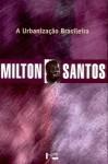 A urbanização brasileira - Milton Santos
