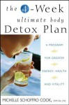 The 4-Week Ultimate Body Detox Plan: A Program for Greater Energy, Health, and Vitality - Michelle Cook
