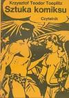 Sztuka komiksu: próba definicji nowego gatunku artystycznego - Krzysztof Teodor Toeplitz