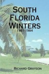 South Florida Winters (The Eighties Diaries) - Richard Grayson