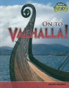 On to Valhalla!: Viking Beliefs - Tristan Boyer Binns