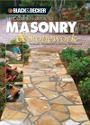Black & Decker The Complete Guide to Masonry & Stonework: Includes Decorative Concrete Treatments - Tom Lemmer, Thomas G. Lemmer