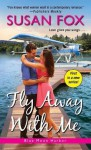 Fly Away with Me - Susan Fox