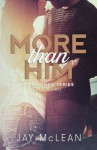 More Than Him (2015) (More Than Series) (Volume 3) - Jay McLean