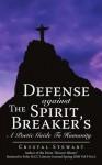 Defense Against The Spirit Breaker's - Crystal Stewart