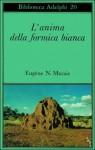 L'anima della formica bianca - Eugène N. Marais, Livio Bacchi Wilcock
