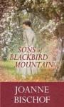 Sons of Blackbird Mountain - Joanne Bischof