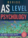 Revise AS Level Psychology - Roz Brody, Diana Dwyer