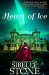 Heart of Ice - Sibelle Stone