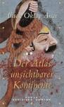 Der Atlas unsichtbarer Kontinente - İhsan Oktay Anar, Ute Birgi-Knellessen