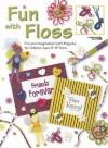 Fun with Floss - Pamela Thomson, Diane Valko