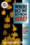 Where Do We Go from Here? - Ralph W. Neighbour Jr.