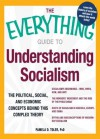 The Everything Guide to Understanding Socialism: The political, social, and economic concepts behind this complex theory (Everything®) - Pamela D. Toler