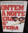 Ontem à noite era 6ª feira - Roberto Drummond