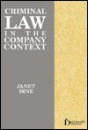 Criminal Law in the Company Context - Janet Dine